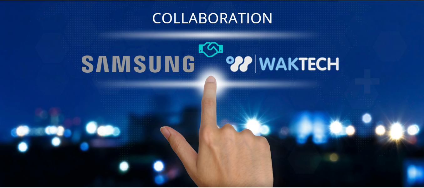WAKTECH-SAMSUNG-COLLABORATION